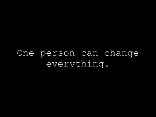 one_person_can_change_everything