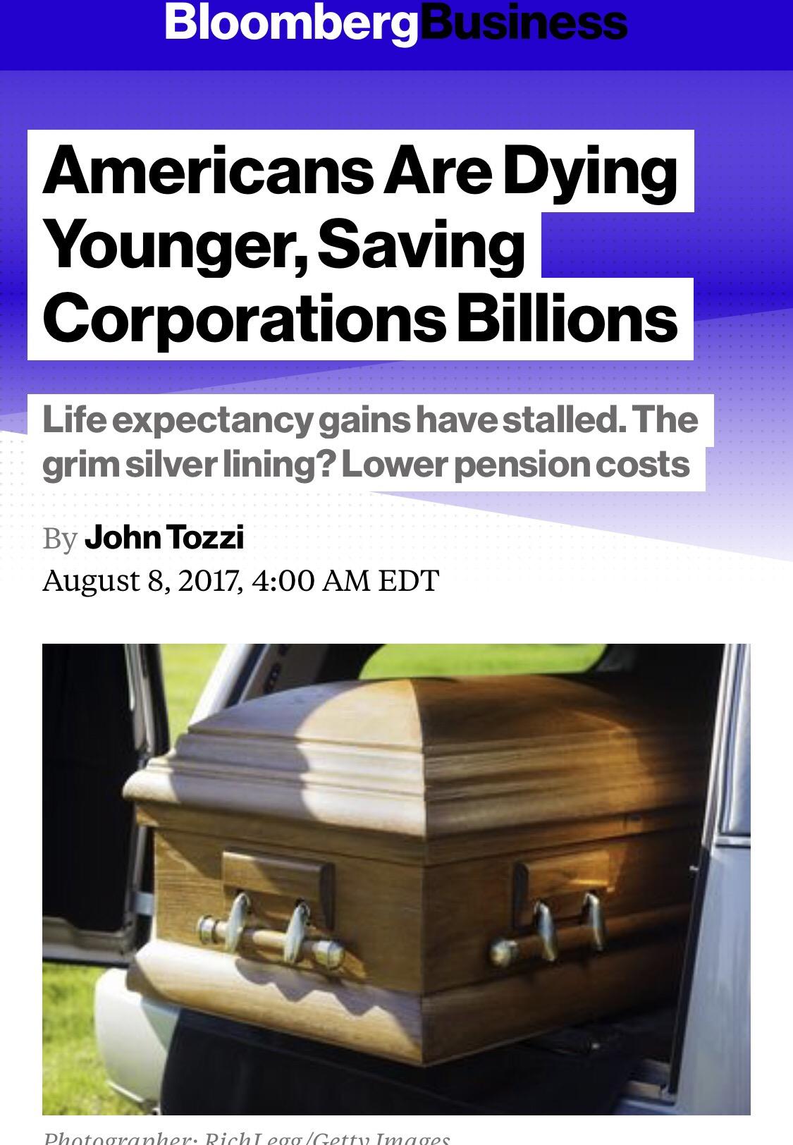Οι ξεφτίλες Νεοφιλελερες του Bloomberg πανηγυρίζουν επειδή οι αμερικάνοι πεθαίνουν πιο νέοι! Αυτός είναι ο νεοφιλελευθερισμός