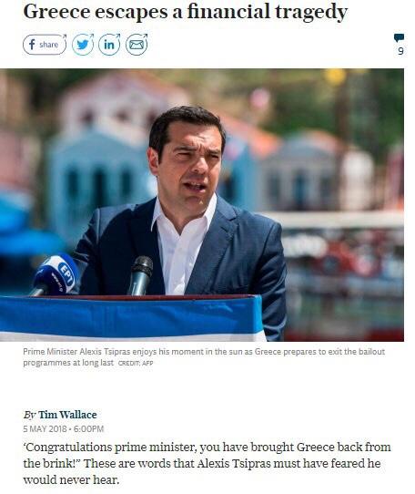 H Ελλάδα ξεφεύγει από την οικονομική τραγωδία, επισημαίνει σε άρθρο της η βρετανική εφημερίδα Telegraph, επικαλούμενη τις δηλώσεις του επικεφαλής του ΟΟΣΑ, Ανχέλ Γκουρία, στην πρόσφατη επίσκεψή του στη χώρα μας και συνολικά τα εύσημα ξένων αξιωματούχων. «Πριν από τρία χρόνια ο Τσίπρας διενήργησε με πείσμα ένα δημοψήφισμα, για να απορρίψει το πακέτο μεταρρυθμίσεων, που χάραξαν τα βόρεια κράτη της Ένωσης, τα οποία και ανελάμβαναν πολιτικό ρίσκο για να χρηματοδοτήσουν τη χρεοκοπημένη χώρα» αναφέρει χαρακτηριστικά το δημοσίευμα της Telegraph, υπενθυμίζοντας ότι το «ΟΧΙ» επικράτησε με 61%. «Μία εβδομάδα αργότερα, ωστόσο, ο πρωθυπουργός υπέγραψε ούτως ή άλλως τη συμφωνία» προσθέτει, υπογραμμίζοντας ότι η θέση τόσο του ίδιου όσο και της χώρας ήταν εν αμφιβόλω. Η βρετανική εφημερίδα παραθέτει τα στοιχεία για τη συρρίκνωση του ελληνικού ΑΕΠ κατά περισσότερο από 25% στα οχτώ χρόνια ύφεσης και σημειώνει ότι τώρα ο κ. Τσίπρας ετοιμάζεται να βγάλει την χώρα από τα μνημόνια με την σωστή πολιτική που επέλεξε και με τις οικονομικές προοπτικές να έχουν μεταμορφωθεί πλήρως. Η ελληνική οικονομία αναμένεται να αναπτυχθεί 2% φέτος και 2,3% την επόμενη χρονιά, αναφέρει, με τους οικονομολόγους ανά την Ευρώπη να έχουν εντυπωσιαστεί. «Για πρώτη φορά εδώ και χρόνια τα σύννεφα αρχίζουν να φεύγουν από την Αθήνα» σχολιάζει ο Shweta Singh της TS Lombard. «Αν και από εξαιρετικά χαμηλό σημείο εκκίνησης, τα πράγματα αρχίζουν να ανακάμπτουν» συμπληρώνει. Το δημοσίευμα αναφέρεται και στην ανάκαμψη των τραπεζικών μετοχών στο Χρηματιστήριο Αθηνών, σημειώνοντας πως οι μετοχές της Eurobank έχουν ενισχυθεί 38% το τελευταίο εξάμηνο, της Πειραιώς περίπου 37% και της Alpha Bank 20%, καθώς οι τράπεζες αρχίζουν να απαλλάσσονται από τα κόκκινα δάνεια και να εξυγιαίνουν τους ισολογισμούς τους. Όλα τα παραπάνω, σχολιάζει η εφημερίδα, τα έχουν προσέξει και οι οίκοι αξιολόγησης και οι αγορές χρέους, όπου οι αποδόσεις των ελληνικών ομολόγων κινούνται πτωτικά.